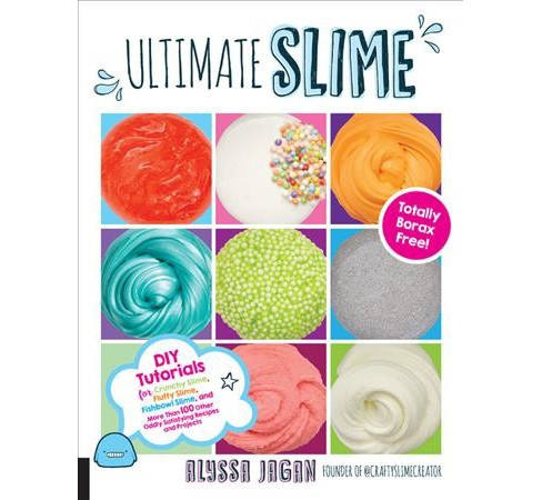 Ultimate Slime : DIY Tutorials for Crunchy Slime, Fluffy Slime, Fishbowl Slime, and More Than 100 Other - image 1 of 1