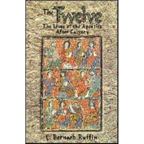 The Twelve - by  C Bernard Ruffin (Paperback) - image 1 of 1