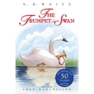 The Trumpet of the Swan - by  E B White (Paperback)