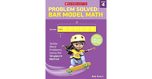Problem Solved Bar Model Math, Grade 4 : Tackle Word Problems Using the Singapore Method (Paperback) - image 1 of 1