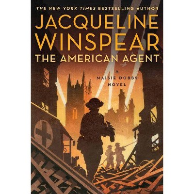 The American Agent - (Maisie Dobbs) by  Jacqueline Winspear (Hardcover)