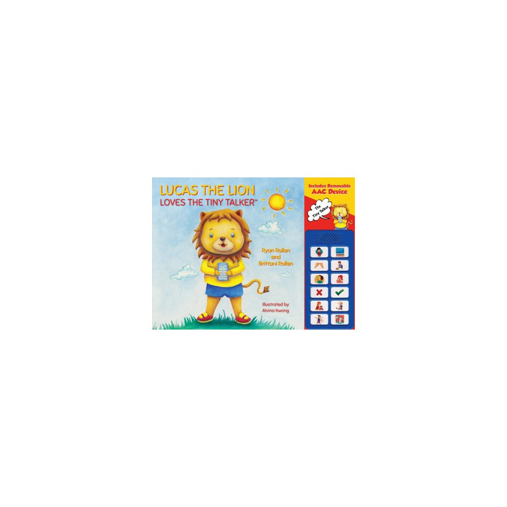 Lucas the Lion Loves the Tiny Talker : Includes Removeable Aac Device - (Hardcover)