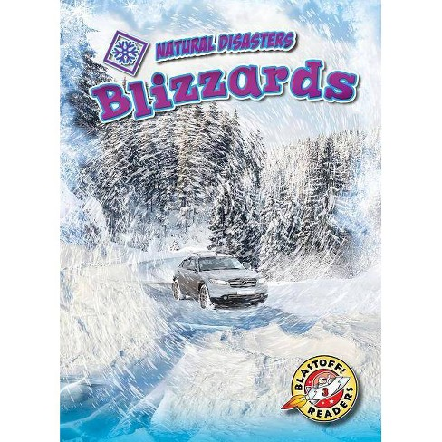 Blizzards - (Natural Disasters) by  Betsy Rathburn (Paperback) - image 1 of 1