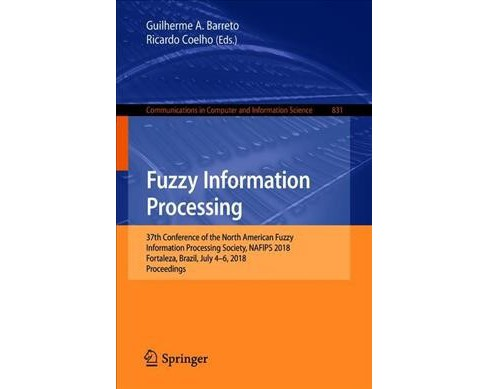 Fuzzy Information Processing : 37th Ifsa Conference, Nafips 2018, Fortaleza, Brazil, July 4-6, 2018, - image 1 of 1