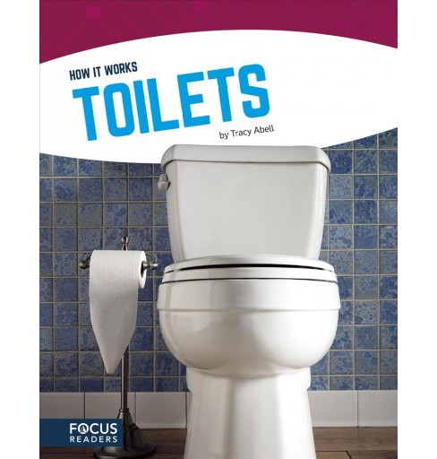 Toilets -  (How It Works) by Tracy Abell (Hardcover) - image 1 of 1