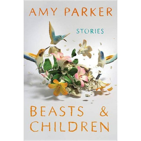 Beasts and Children - by  Amy Parker (Paperback) - image 1 of 1
