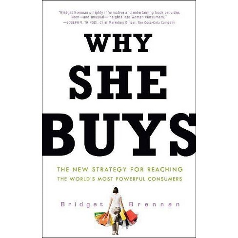 Why She Buys - by  Bridget Brennan (Paperback) - image 1 of 1