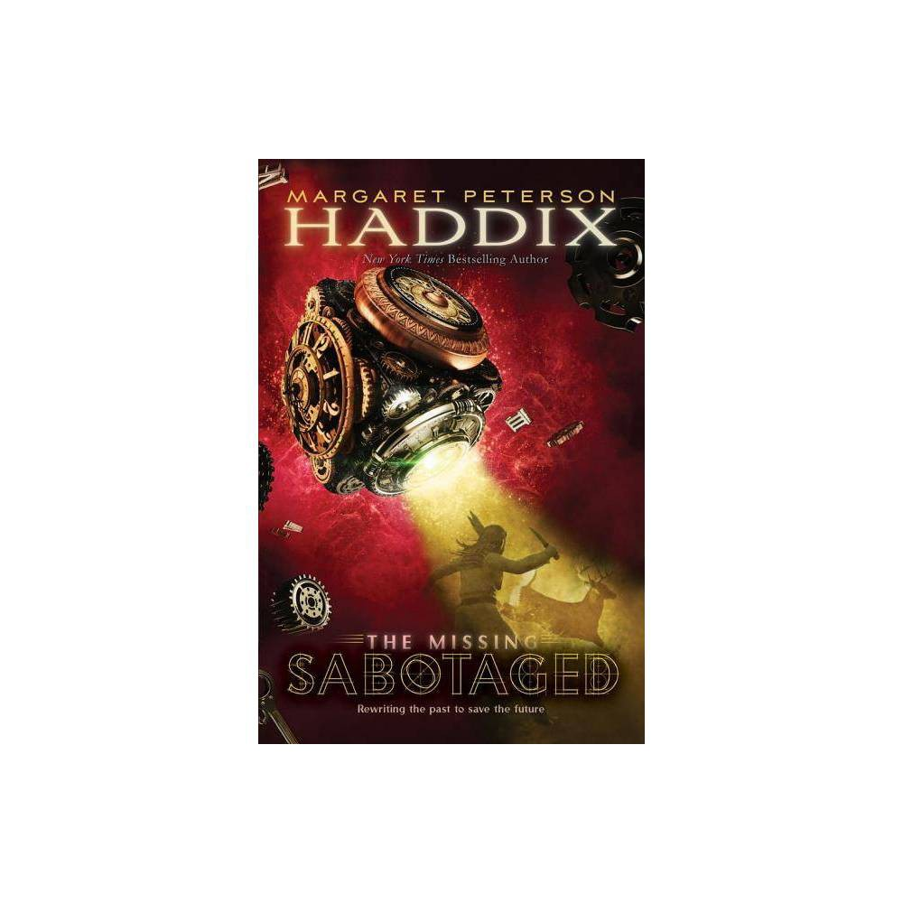 Sabotaged Missing Hardcover By Margaret Peterson Haddix Hardcover