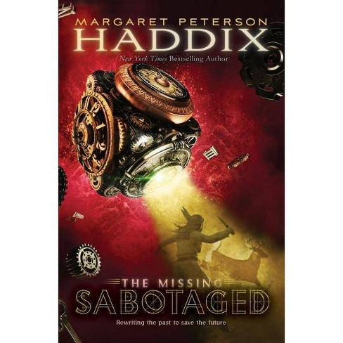 Sabotaged - (Missing (Hardcover))by  Margaret Peterson Haddix (Hardcover) - image 1 of 1