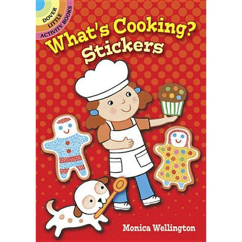What's Cooking? Stickers - (Dover Little Activity Books) by  Monica Wellington (Paperback) - image 1 of 1