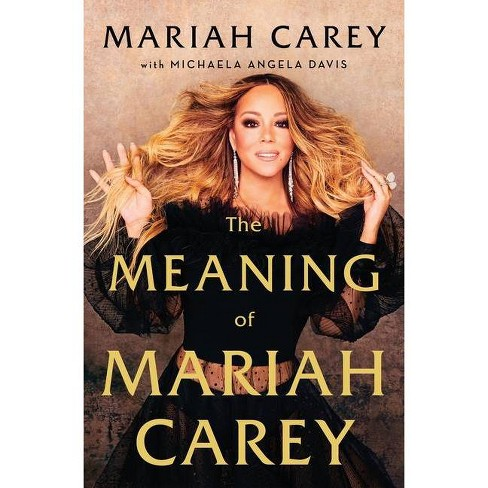The Meaning of Mariah Carey by Mariah Carey (Hardcover) - image 1 of 1