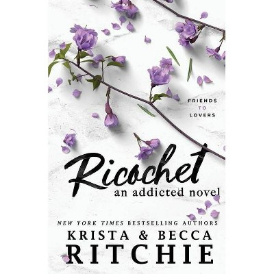 Ricochet - by  Krista Ritchie & Becca Ritchie (Paperback)