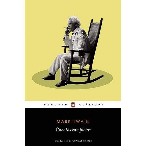 Cuentos Completos de Mark Twain / The Complete Short Stories of Mark Twain - (Paperback) - image 1 of 1