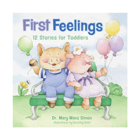 First Feelings Twelve Stories For Toddlers Revised Hardcover