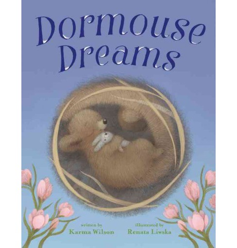 Dormouse Dreams (Hardcover) (Karma Wilson) - image 1 of 1