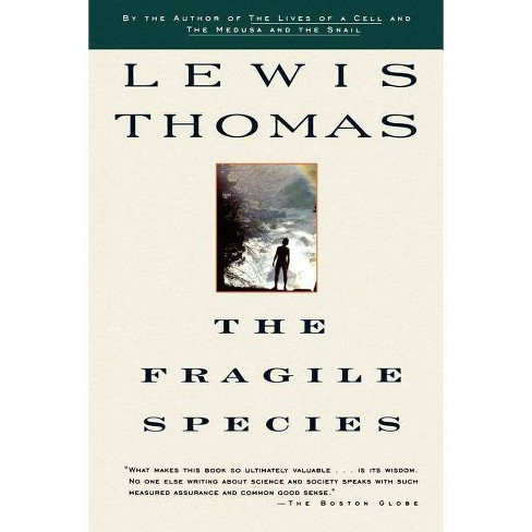 Fragile Species - 2 Edition by  Lewis Thomas (Paperback) - image 1 of 1