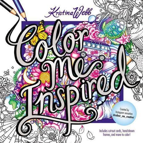 Color Me Inspired - by  Kristina Webb (Paperback) - image 1 of 1