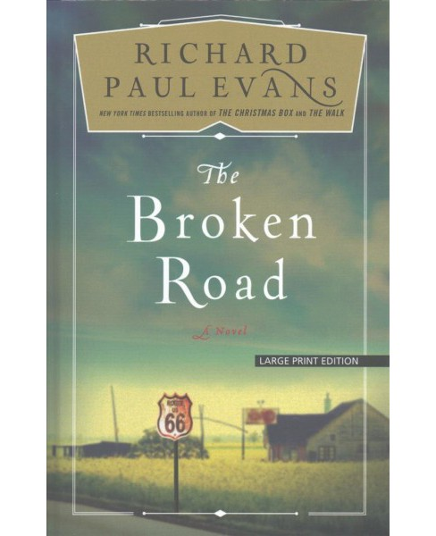 Broken Road -  Large Print by Richard Paul Evans (Hardcover) - image 1 of 1
