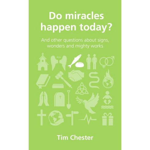Do Miracles Happen Today? - (Questions Christians Ask) by  Tim Chester (Paperback) - image 1 of 1