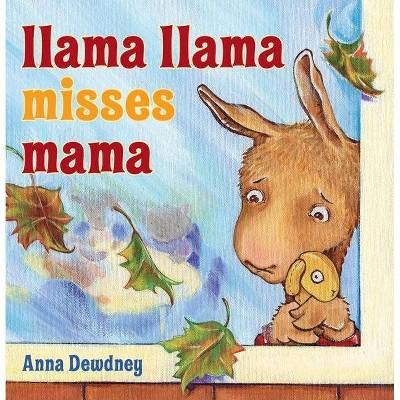 Llama Llama Misses Mama ( Llama Llama) (Hardcover) by Anna Dewdney