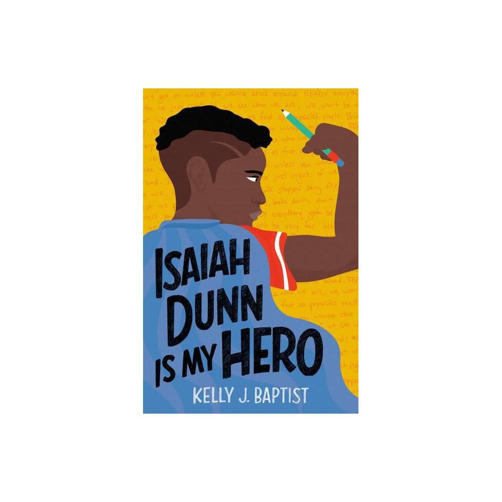 Isaiah Dunn Is My Hero By Kelly J Baptist Paperback
