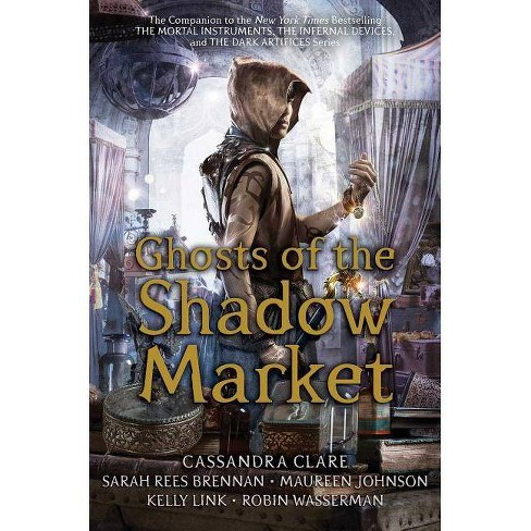 Ghosts of the Shadow Market -  (Hardcover) - image 1 of 1