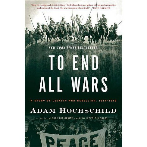 To End All Wars - by  Adam Hochschild (Paperback) - image 1 of 1