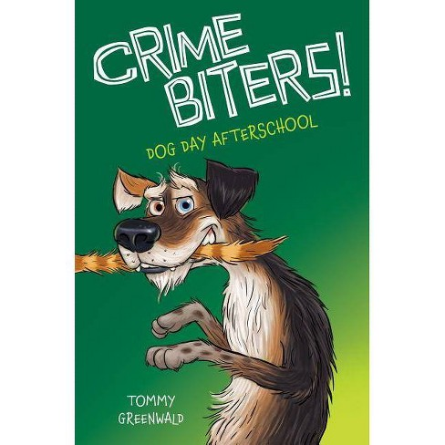 Dog Day After School (Crimebiters #3) - by  Tommy Greenwald (Hardcover) - image 1 of 1