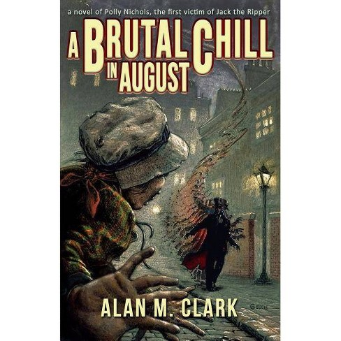 A Brutal Chill in August - by  Alan M Clark (Paperback) - image 1 of 1