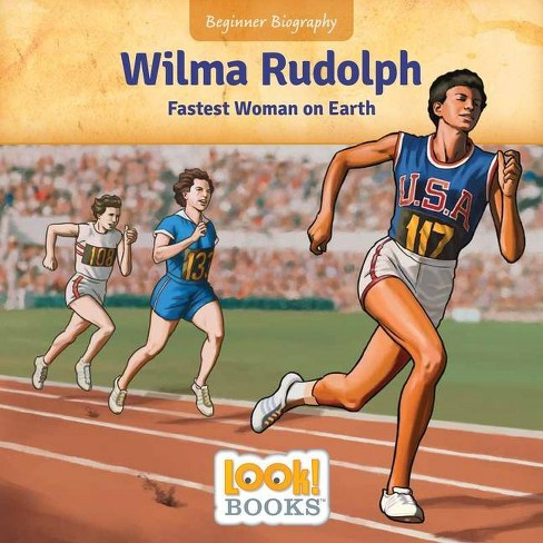 Wilma Rudolph - (Beginner Biography (Look! Books (Tm))) by  Jeri Cipriano (Hardcover) - image 1 of 1