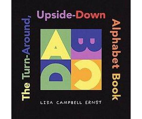 Turn around Upside down Alphabet Book (School And Library) (Lisa Campbell Ernst) - image 1 of 1