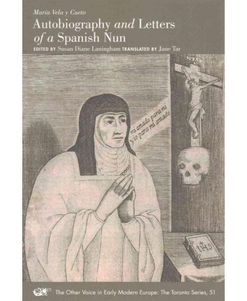 María Vela Y Cueto : Autobiography and Letters of a Spanish Nun (Paperback) - image 1 of 1
