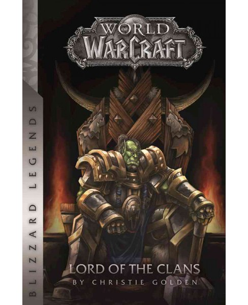 World of Warcraft Lord of the Clans -  (Blizzard Legends) by Christie Golden (Paperback) - image 1 of 1