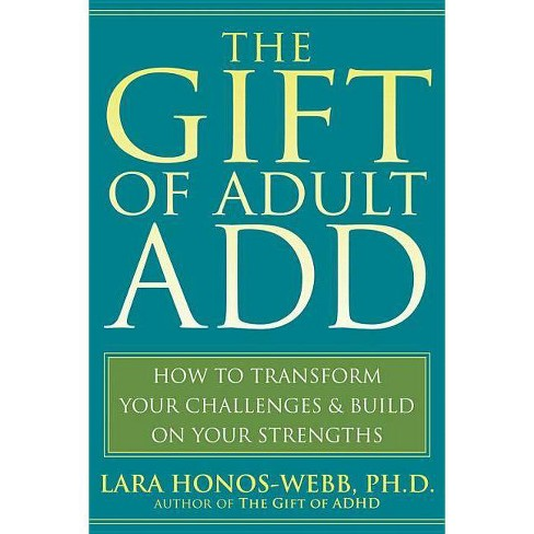 The Gift of Adult Add - by  Lara Honos-Webb (Paperback) - image 1 of 1