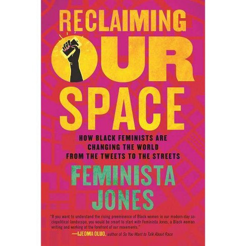 Reclaiming Our Space - by  Feminista Jones (Paperback) - image 1 of 1