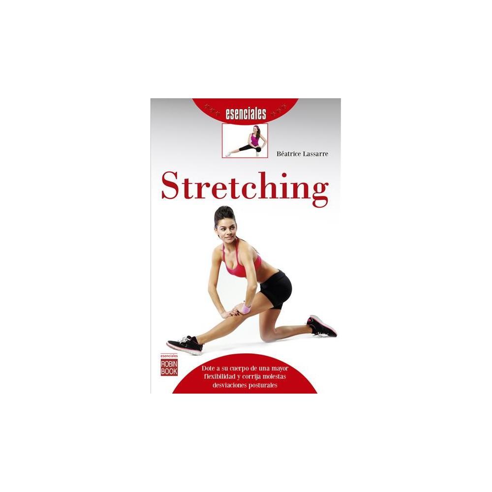 Stretching / Stretching - (Esenciales) by Bu00e9atrice Lassarre (Paperback)