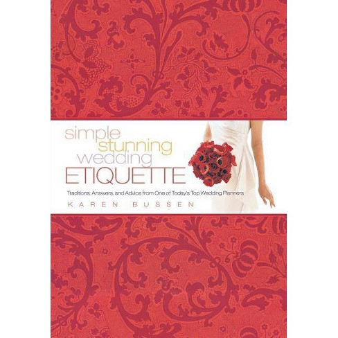 Simple Stunning Wedding Etiquette - by  Karen Bussen (Hardcover) - image 1 of 1