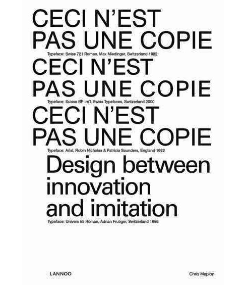 Ceci N'est Pas Une Copie : Design Between Innovation and Imitation - Bilingual by Chris Meplon - image 1 of 1