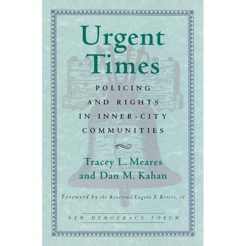 Urgent Times - (New Democracy Forum) by  Tracey L Meares (Paperback) - image 1 of 1