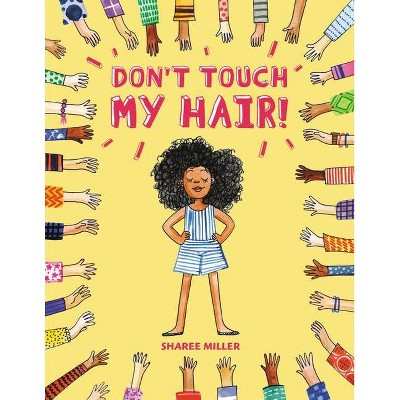 Don't Touch My Hair! - by Sharee Miller (Paperback)