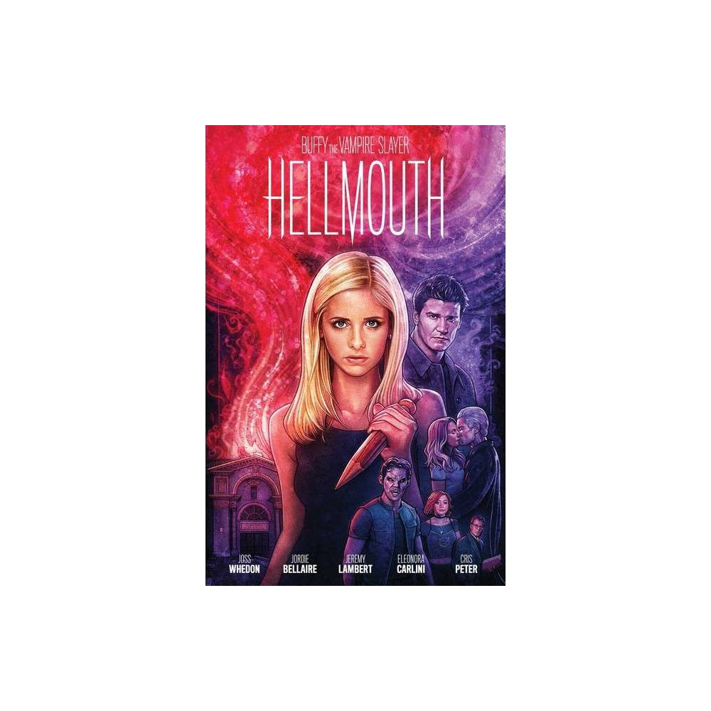 Buffy The Vampire Slayer Angel Hellmouth Limited Edition By Joss Whedon Jordie Bellaire Jeremy Lambert Hardcover