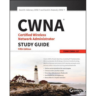 Cwna Certified Wireless Network Administrator Study Guide - 5th Edition by  David D Coleman & David A Westcott (Paperback)