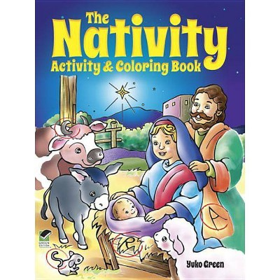 - The Nativity Activity & Coloring Book - (Dover Coloring Books For Children)  By Yuko Green (Paperback) : Target