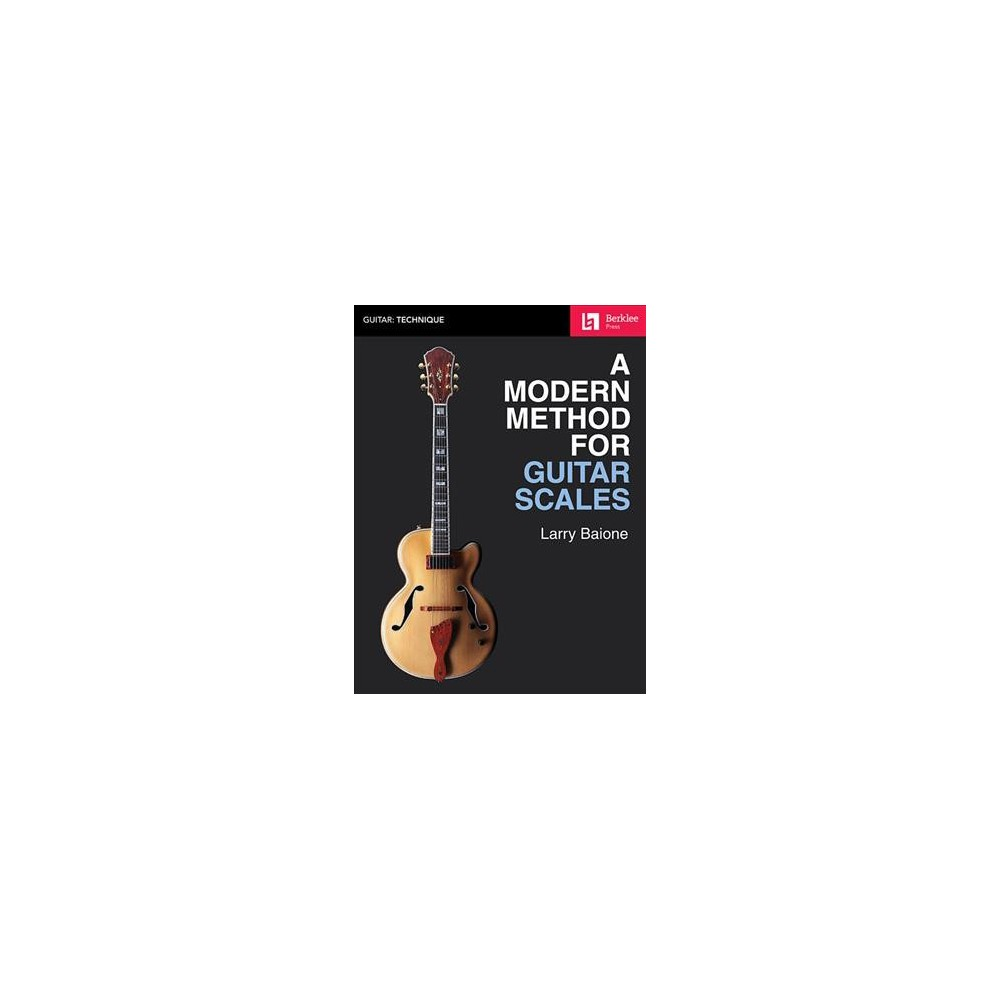Modern Method for Guitar Scales - (Berklee Guide) by Larry Baione (Paperback)
