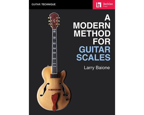 Modern Method for Guitar Scales -  (Berklee Guide) by Larry Baione (Paperback) - image 1 of 1