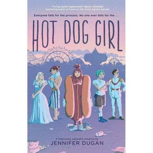 Hot Dog Girl -  by Jennifer Dugan (Hardcover) - image 1 of 1