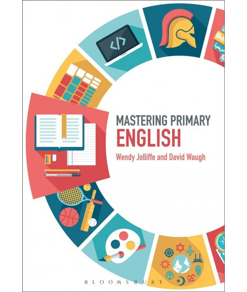 Mastering Primary English -  by Wendy Jolliffe & David Waugh (Paperback) - image 1 of 1