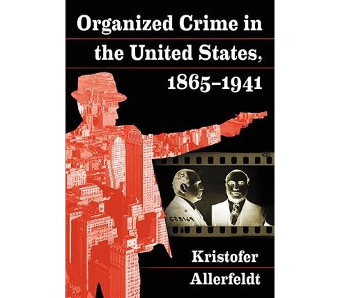 Organized Crime in the United States 1865-1941 -  by Kristofer Allerfeldt (Paperback) - image 1 of 1