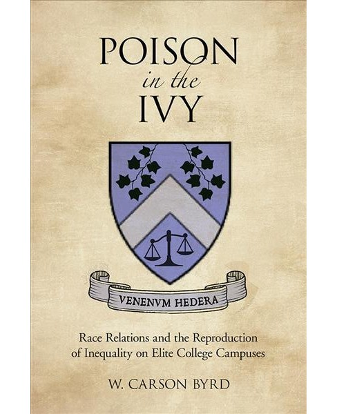 Poison in the Ivy : Race Relations and the Reproduction of Inequality on Elite College Campuses - image 1 of 1