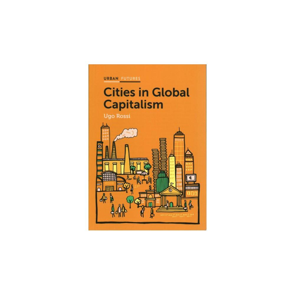 Cities in Global Capitalism (Paperback) (Ugo Rossi)